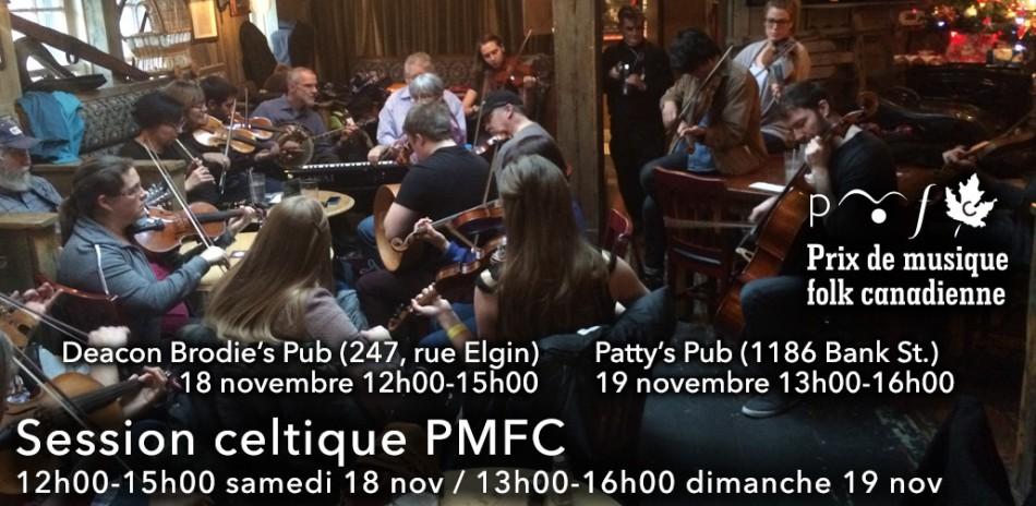 CFMA Celtic Trad Session, 12h00 - 15h00 samedi 18 novembre au Deacon Brodie's Pub (247 Elgin St.) and 1:00 - 16h00 dimanche 19 novembre au Patty's Pub (1186 Bank St.)